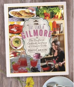 """Eat Like a Gilmore,"" Kristi Carlson (image via Skyhorse)"